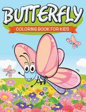 Butterfly Coloring Book for Kids:  Super Fun Edition