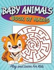 Baby Animals Book of Mazes