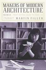 Makers of Modern Architecture, Volume III: From Antoni Gaudi to Maya Lin