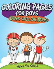 Coloring Pages for Boys:  Super Fun Edition