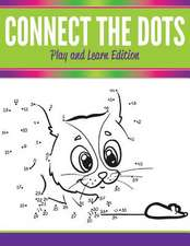 Connect the Dots:  Play and Learn Edition