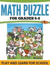 Math Puzzles for Grades 6-8:  Play and Learn for School