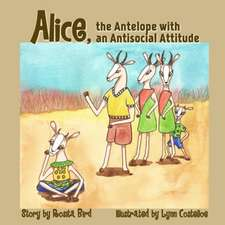 Alice, the Antelope with an Antisocial Attitude