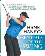 Hank Haney's Essentials of the Swing
