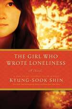 The Girl Who Wrote Loneliness – A Novel