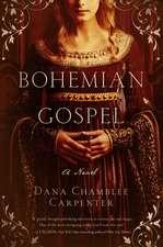 Bohemian Gospel – A Novel