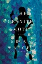The Granite Moth – A Novel