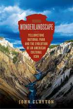 Wonderlandscape – A Cultural History of Yellowstone National Park