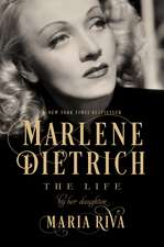 Marlene Dietrich – The Life by Her Daughter