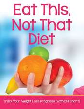 Eat This, Not That Diet