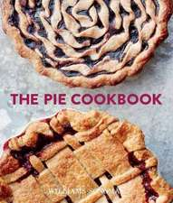 The Pie Cookbook:  Delicious Fruit, Special, & Savory Treats