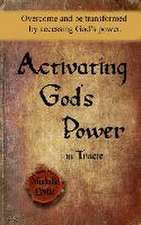 Activating God's Power in Tracie: Overcome and Be Transformed by Accessing God's Power.
