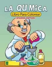 La Química Libro Para Colorear (Spanish Edition)