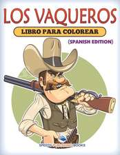 Los Vaqueros Libro Para Colorear (Spanish Edition)
