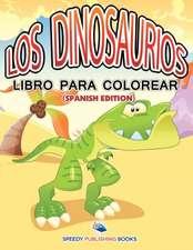 Los Dinosaurios Libro Para Colorear (Spanish Edition)