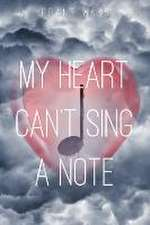 My Heart Can't Sing a Note