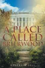 A Place Called Brierwood