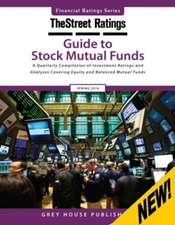 Thestreet Ratings Guide to Stock Mutual Funds, Spring 2016