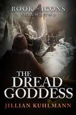The Dread Goddess: Book of Icons - Volume Two