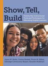 Show, Tell, Build