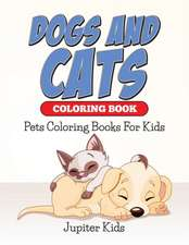 Dogs And Cats Coloring Book