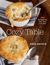 The Cozy Table – 100 Recipes for One, Two, or a Few