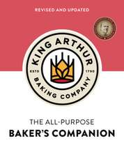 The King Arthur Flour All–Purpose Baker′s Companion – Revised and updated