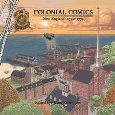 Colonial Comics, Volume II:  New England, 1750-1775