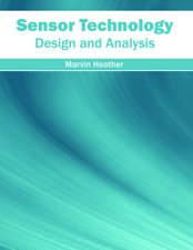 Sensor Technology: Design and Analysis