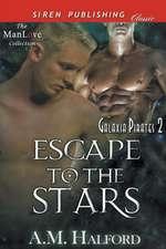 Escape to the Stars [Galaxia Pirates 2] (Siren Publishing Classic Manlove)