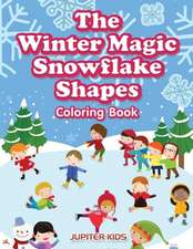 The Winter Magic Snowflake Shapes Coloring Book