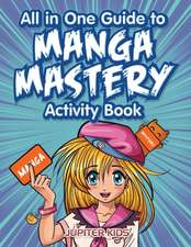All in One Guide to Manga Mastery Activity Book