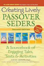 Creating Lively Passover Seders 2/E: A Sourcebook of Engaging Tales, Texts & Activities