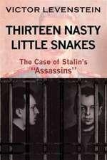 Thirteen Nasty Little Snakes, The Case of Stalins Assassins