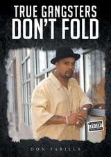 True Gangsters Don't Fold