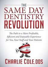 The Same Day Dentistry Revolution