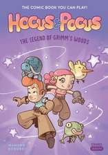 Hocus & Pocus: The Legend of Grimm's Woods: The Comic Book You Can Play