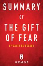 Summary of the Gift of Fear by Gavin de Becker Includes Analysis
