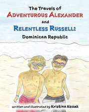 The Travels of Adventurous Alexander and Relentless Russell: Dominican Republic