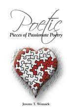 Poetic Pieces of Passionate Poetry