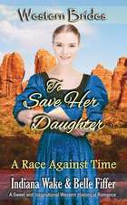 To Save Her Daughter: Western Brides