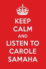 Keep Calm and Listen to Carole Samaha: Carole Samaha Designer Notebook