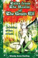 Tales from the Realm of the Green Elf: A Collection of Magical Poetry & Short Stories