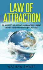 Law of Attraction: The Secret to Manifesting Abundance by Thinking - Unleash the Power of Believing to Grow Rich