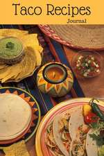 Taco Recipes Journal: A Notebook for Mexican Food Lovers