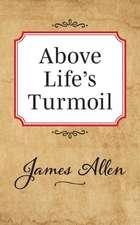 Above Lifes Turmoil