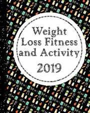 Weight Loss, Fitness and Activity 2019: With Coloring Feature - 3 Months of Improvement in Health