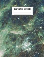 Composition Notebook: Galaxy Space, Wide-Ruled, Large 8.5x11, 100 Pages
