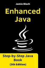 Enhanced Java: Step-By-Step Java Book (3th Edition)