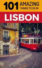 101 Amazing Things to Do in Lisbon: Lisbon Travel Guide